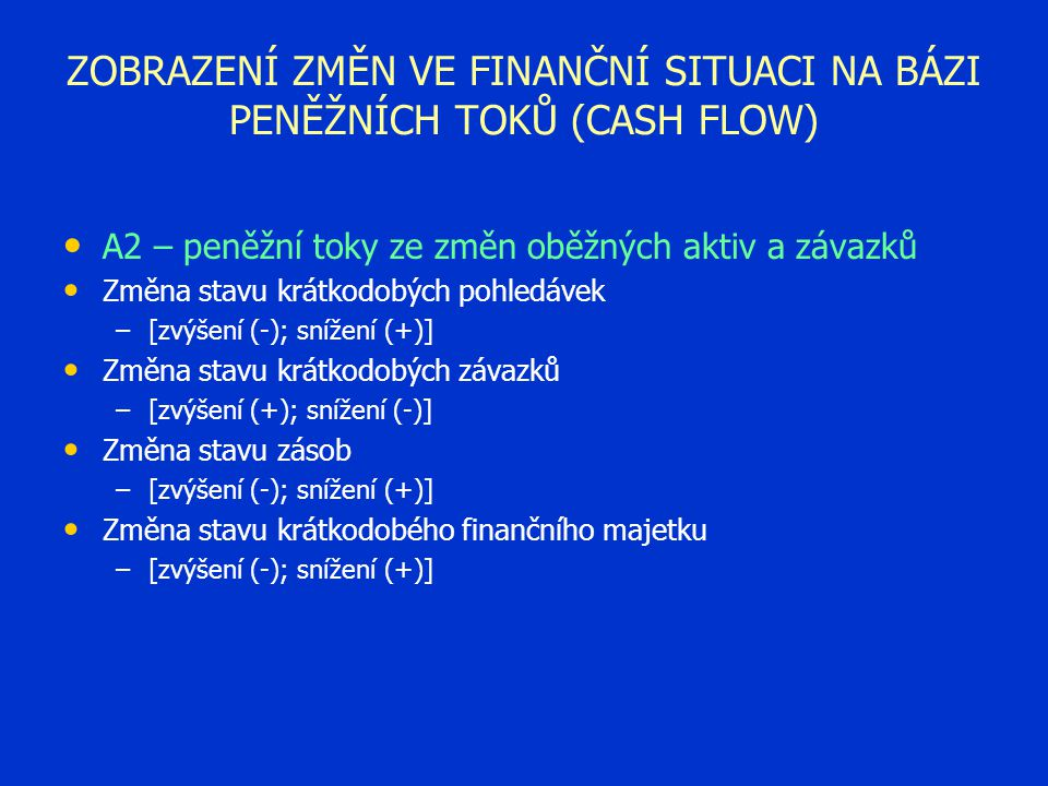 ZOBRAZENÍ ZMĚN VE FINANČNÍ SITUACI NA BÁZI PENĚŽNÍCH TOKŮ (CASH FLOW)