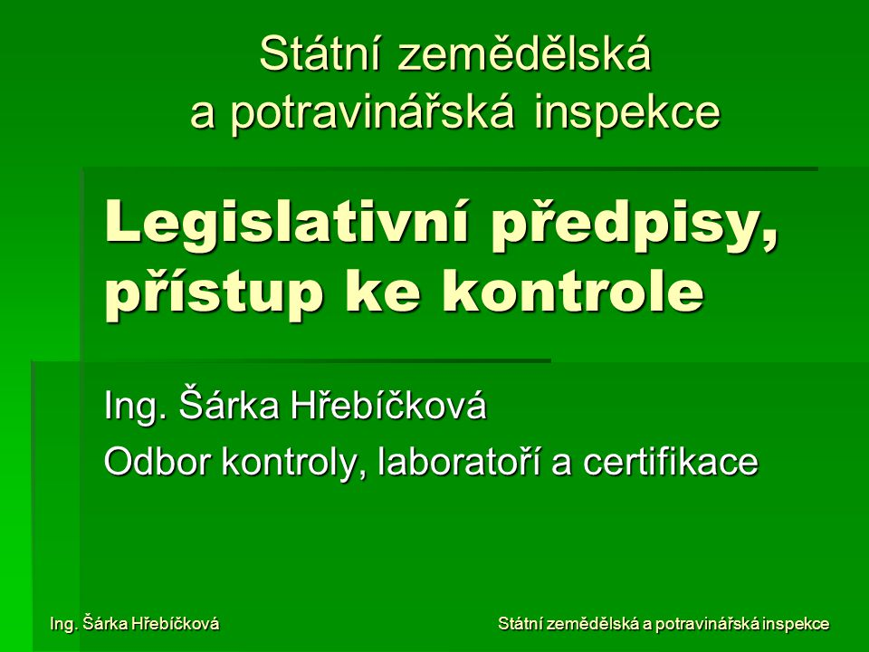 Legislativní předpisy, přístup ke kontrole