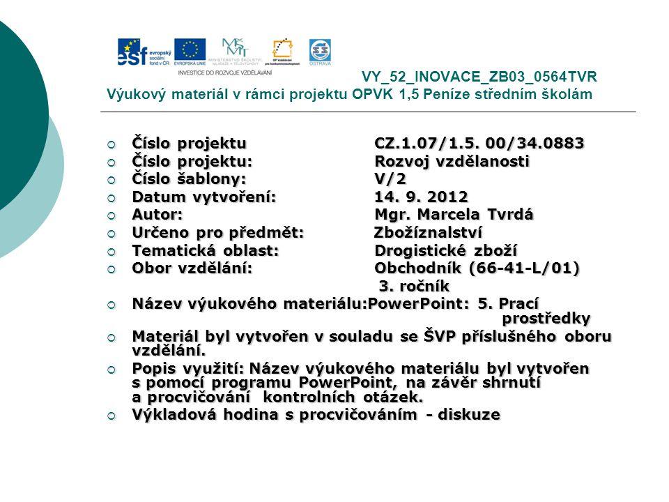 VY_52_INOVACE_ZB03_0564TVR Výukový materiál v rámci projektu OPVK 1,5 Peníze středním školám