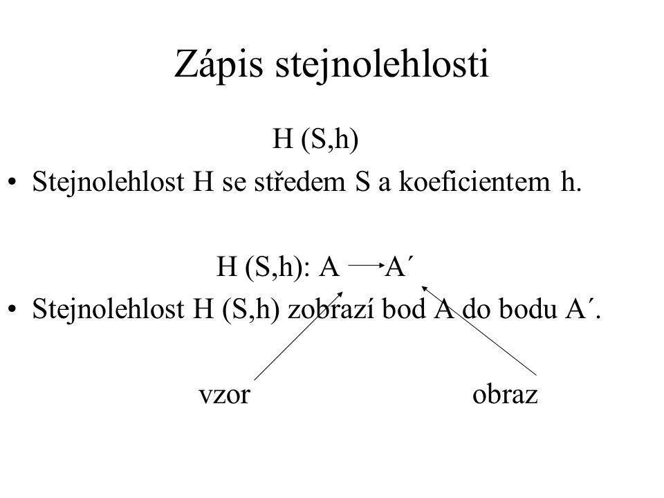 Zápis stejnolehlosti H (S,h)