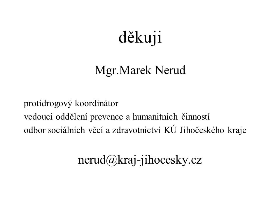 děkuji Mgr.Marek Nerud nerud@kraj-jihocesky.cz