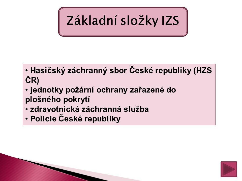 Základní složky IZS Hasičský záchranný sbor České republiky (HZS ČR)