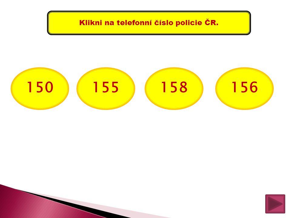 Klikni na telefonní číslo policie ČR.