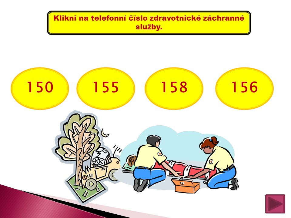 Klikni na telefonní číslo zdravotnické záchranné služby.