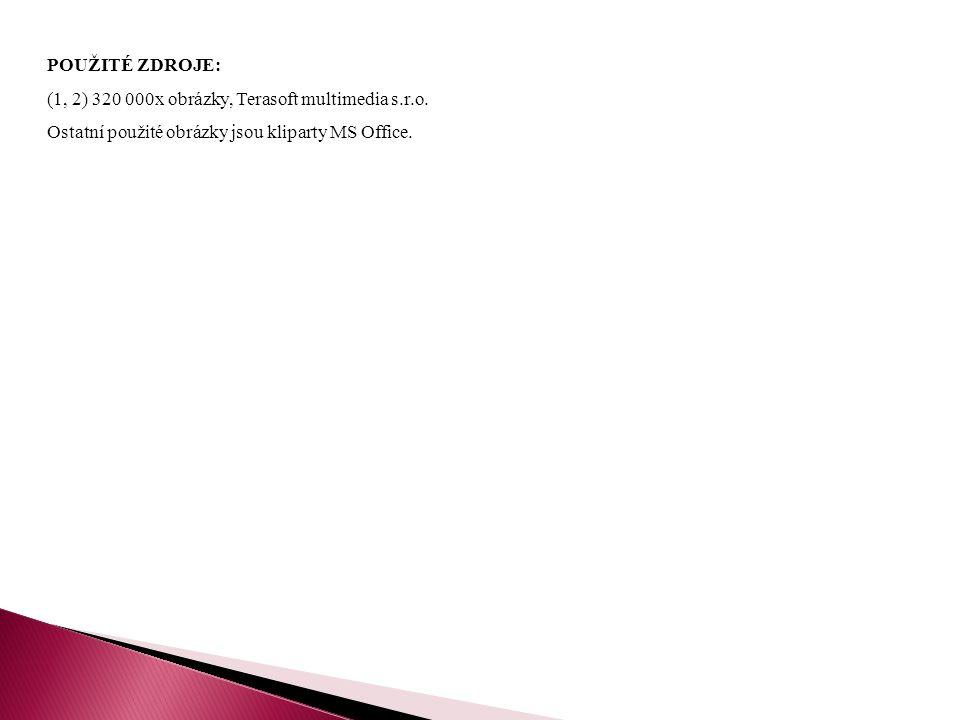 POUŽITÉ ZDROJE: (1, 2) 320 000x obrázky, Terasoft multimedia s.r.o.