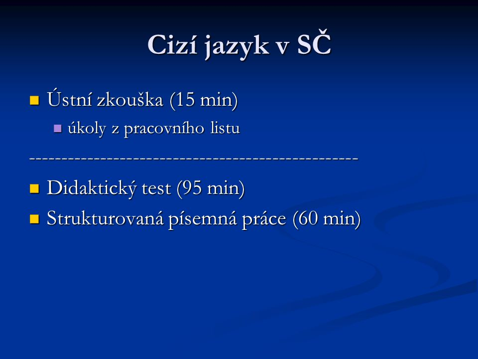 Cizí jazyk v SČ Ústní zkouška (15 min)