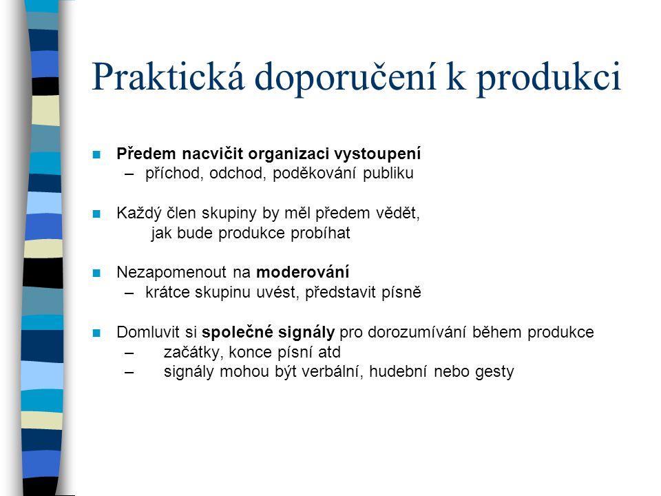 Praktická doporučení k produkci