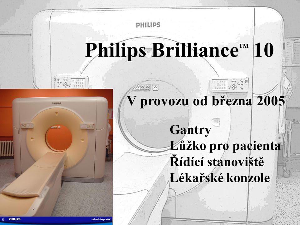 Philips BrillianceTM 10 V provozu od března 2005 Gantry