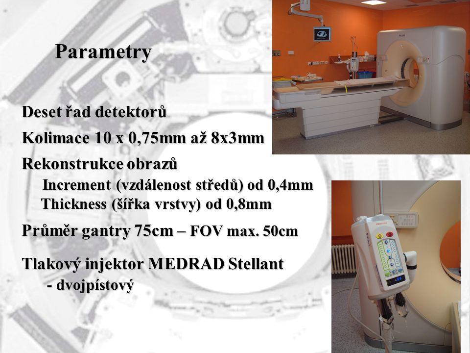 Parametry Deset řad detektorů Kolimace 10 x 0,75mm až 8x3mm