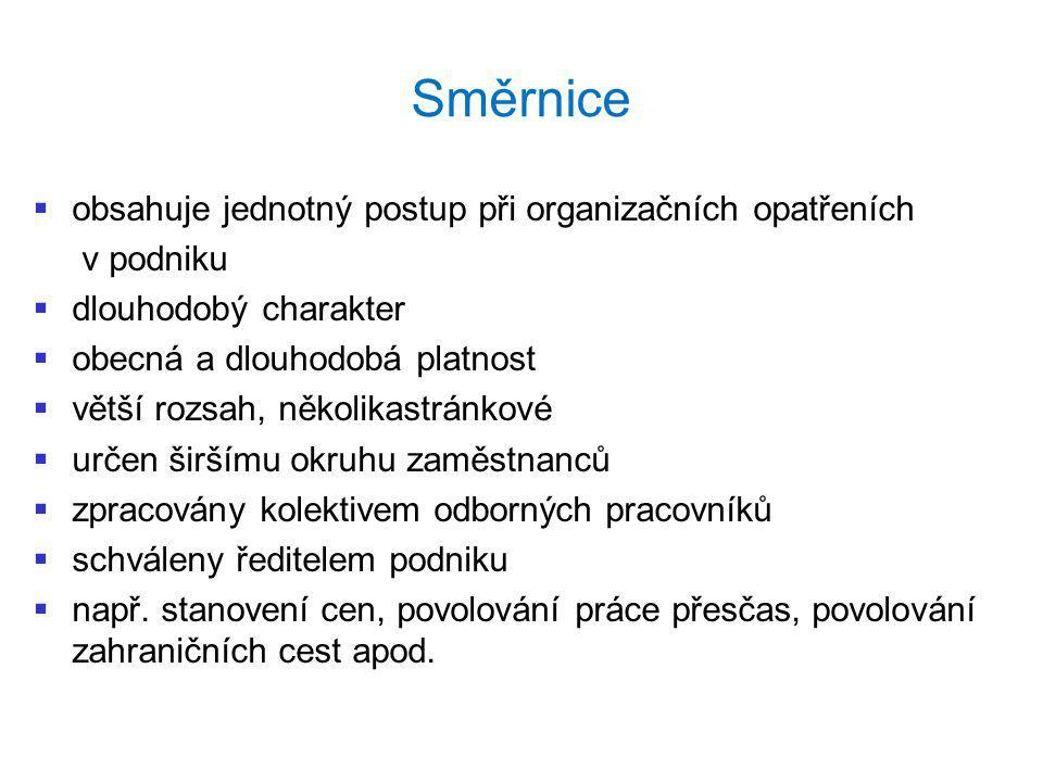 Směrnice obsahuje jednotný postup při organizačních opatřeních