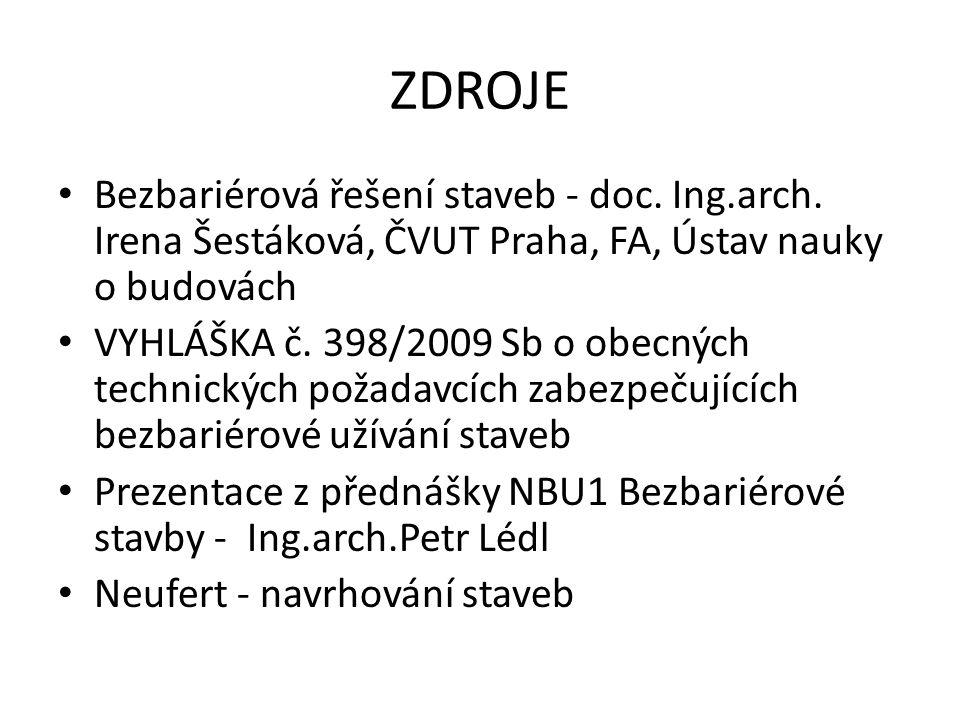 ZDROJE Bezbariérová řešení staveb - doc. Ing.arch. Irena Šestáková, ČVUT Praha, FA, Ústav nauky o budovách.