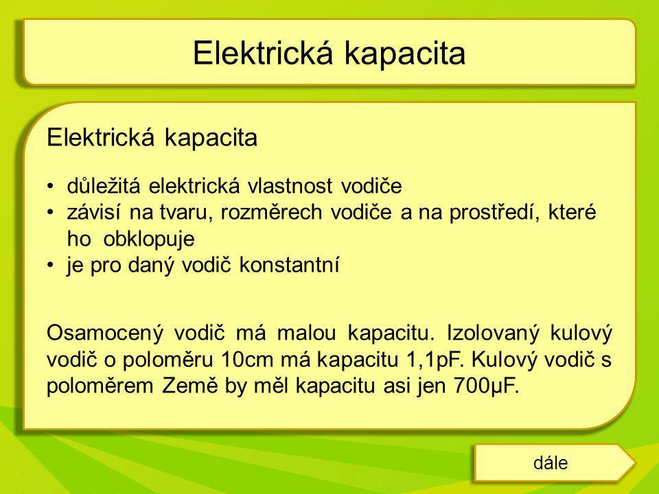 Elektrická kapacita Elektrická kapacita