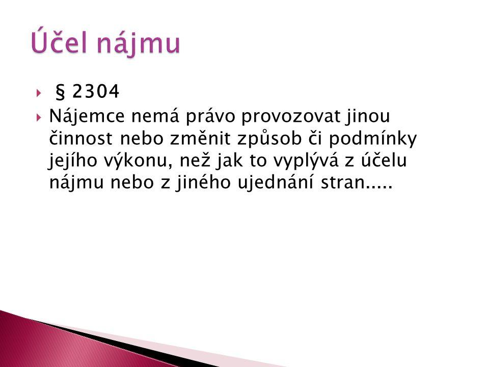 Účel nájmu § 2304.