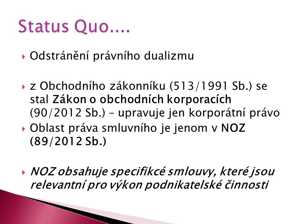 Status Quo.... Odstránění právního dualizmu