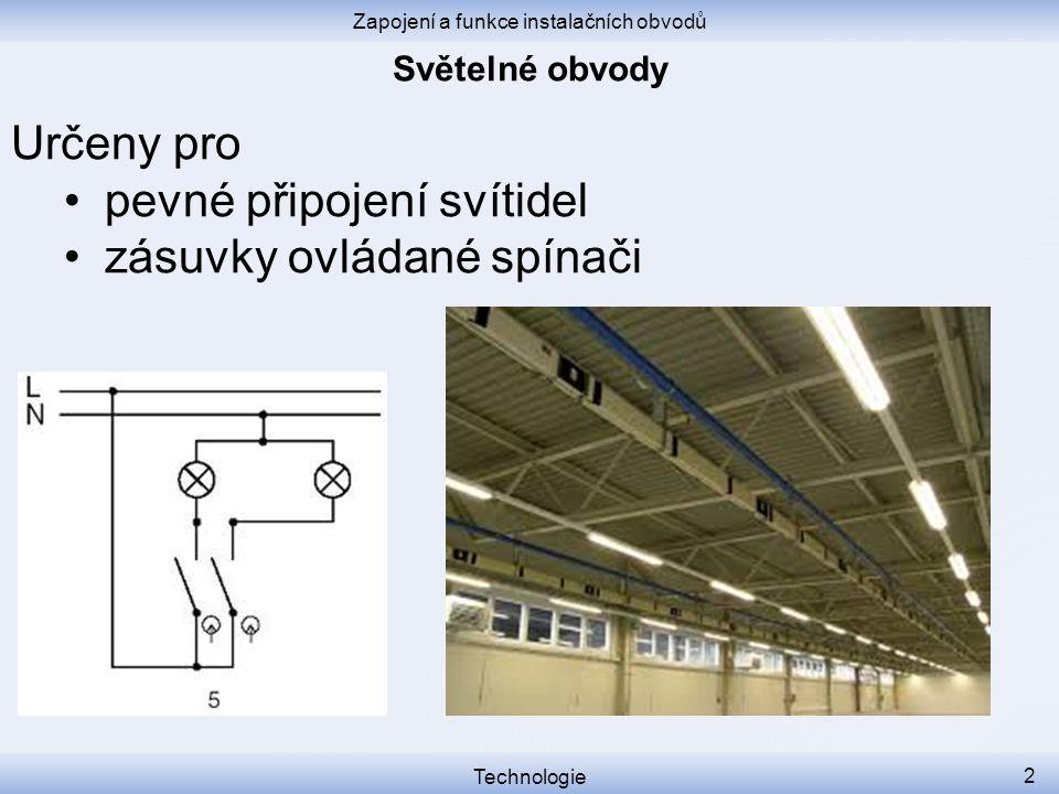 Zapojení a funkce instalačních obvodů