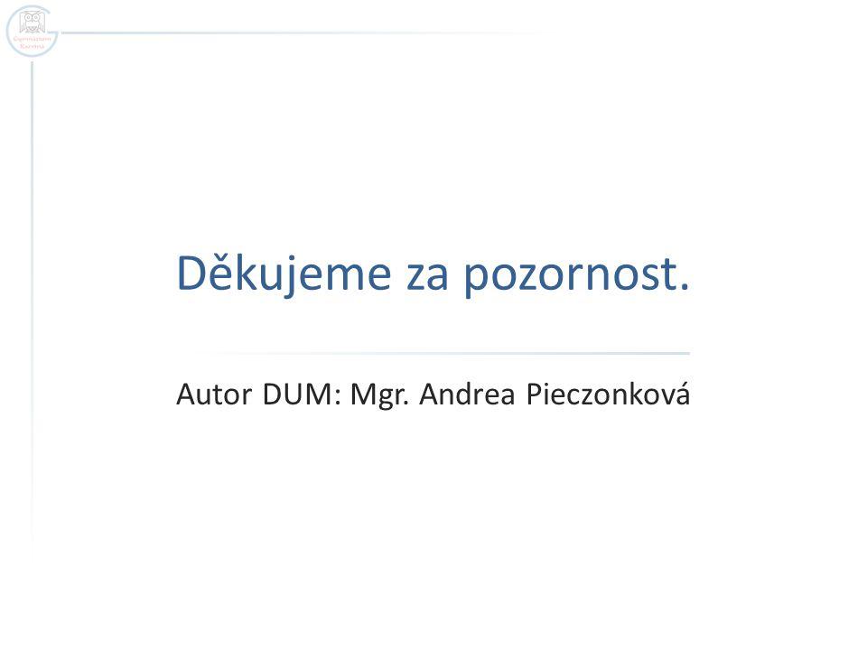 Autor DUM: Mgr. Andrea Pieczonková