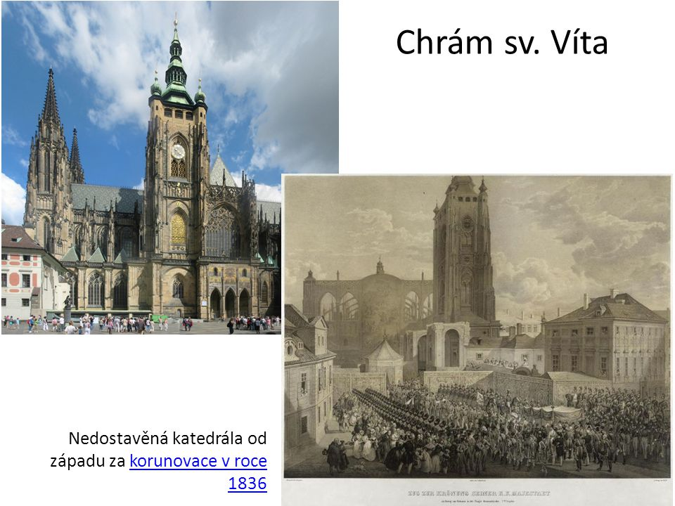 Chrám sv. Víta Nedostavěná katedrála od západu za korunovace v roce 1836