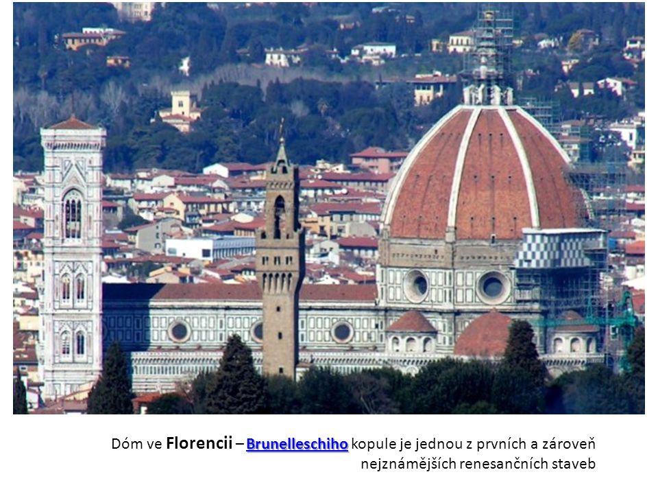 Dóm ve Florencii – Brunelleschiho kopule je jednou z prvních a zároveň nejznámějších renesančních staveb