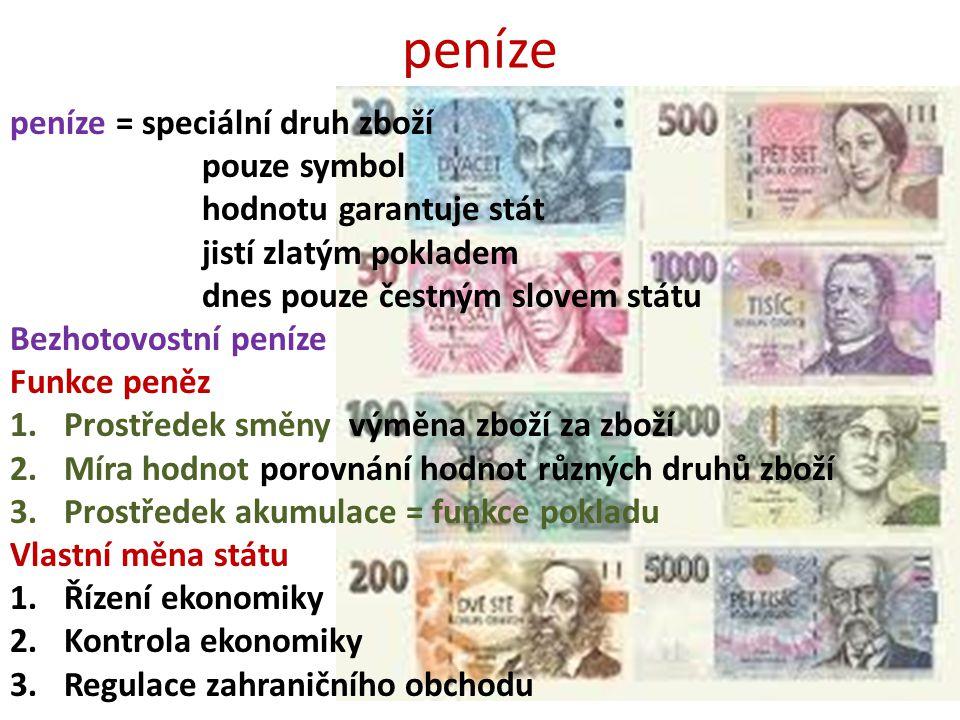 peníze peníze = speciální druh zboží pouze symbol