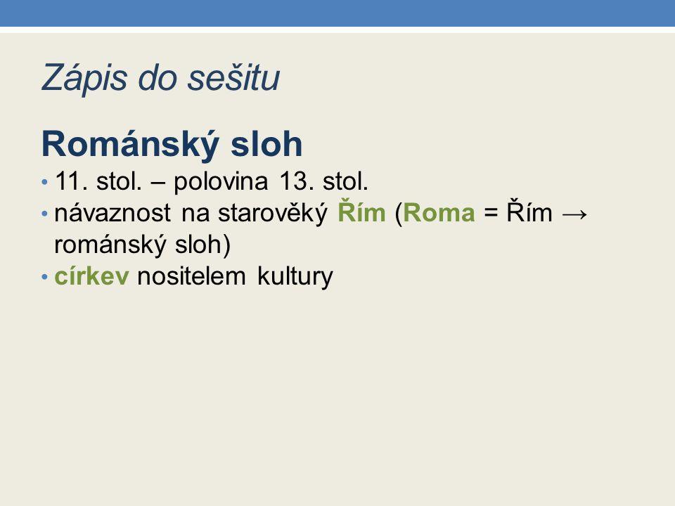 Zápis do sešitu Románský sloh 11. stol. – polovina 13. stol.