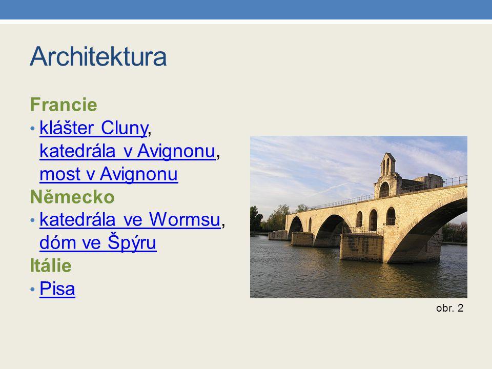 Architektura Francie. klášter Cluny, katedrála v Avignonu, most v Avignonu. Německo. katedrála ve Wormsu, dóm ve Špýru.