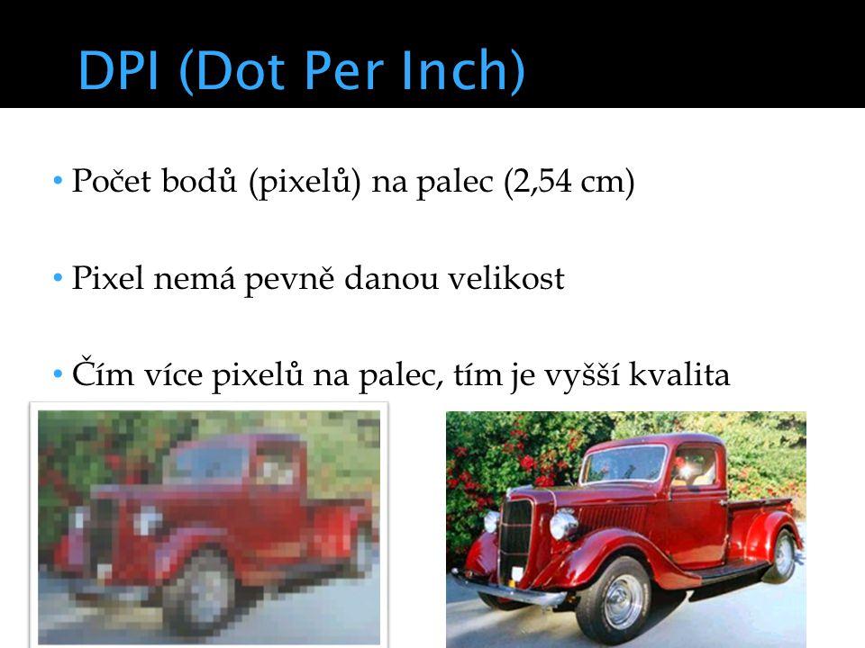DPI (Dot Per Inch) Počet bodů (pixelů) na palec (2,54 cm)
