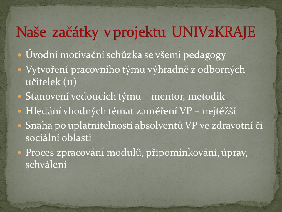 Naše začátky v projektu UNIV2KRAJE