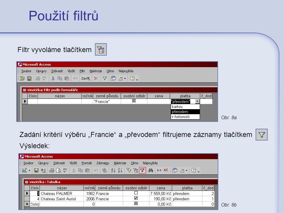 Použití filtrů Filtr vyvoláme tlačítkem