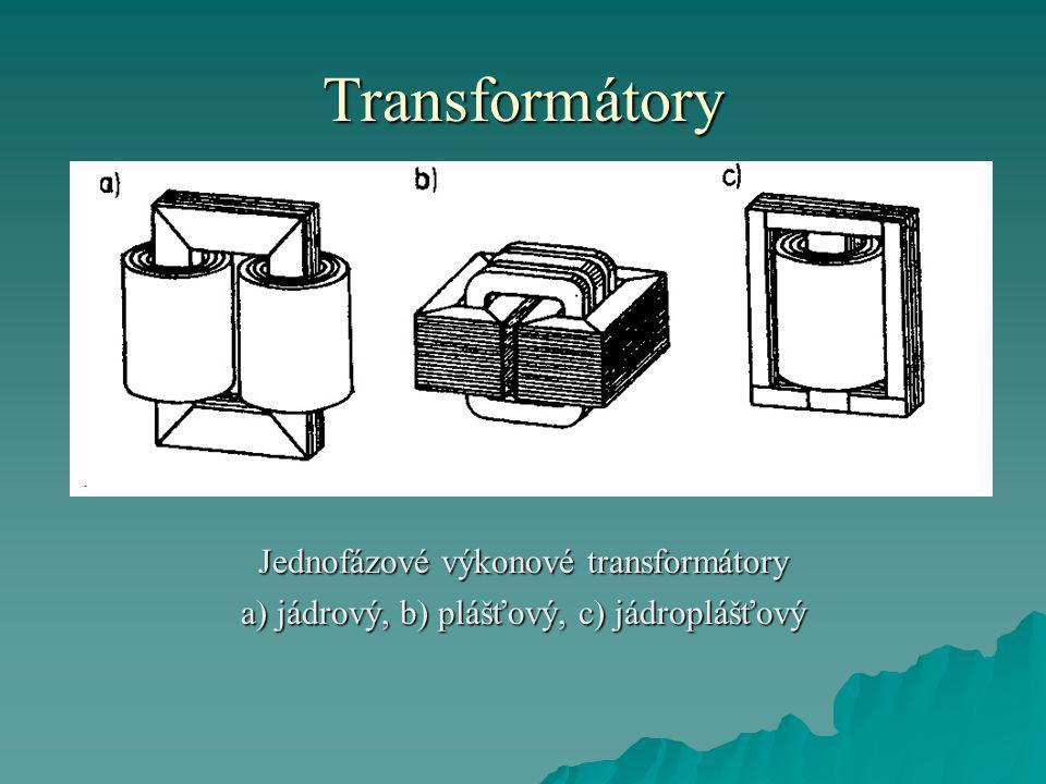 Transformátory Jednofázové výkonové transformátory