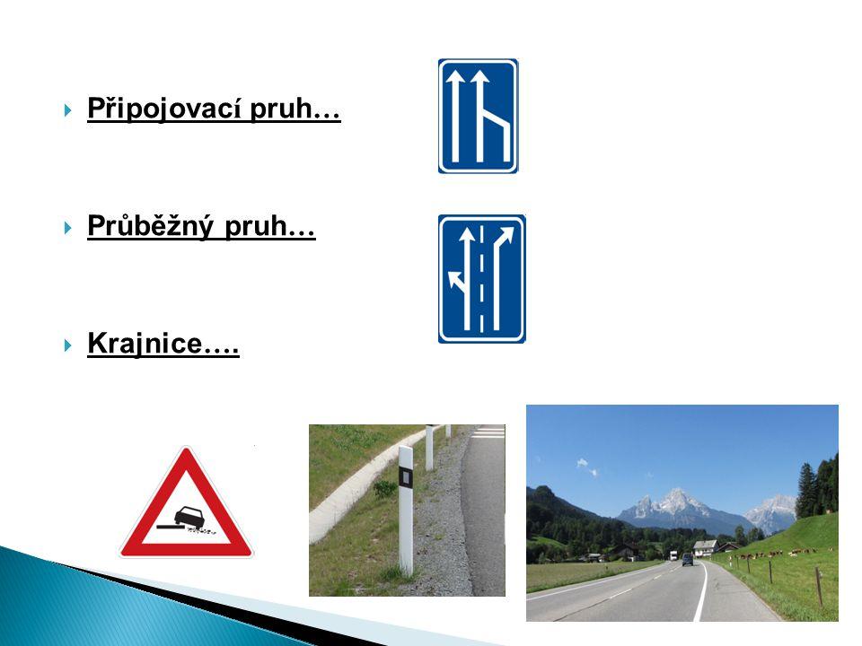 Připojovací pruh… Průběžný pruh… Krajnice….