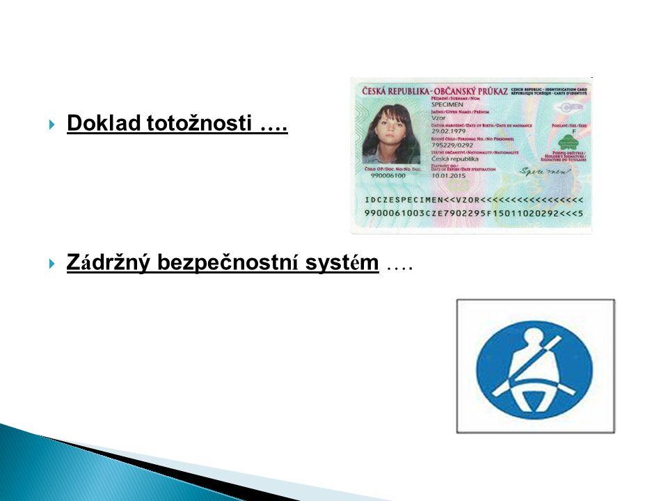 Doklad totožnosti …. Zádržný bezpečnostní systém ….