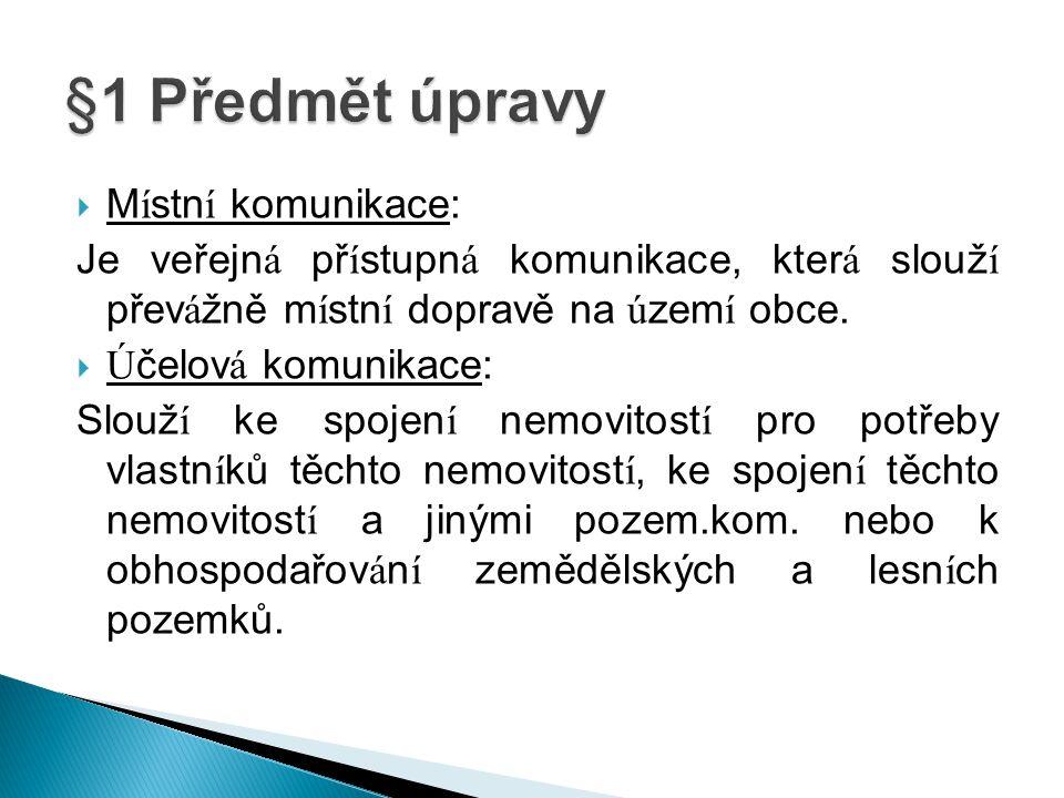 §1 Předmět úpravy Místní komunikace: