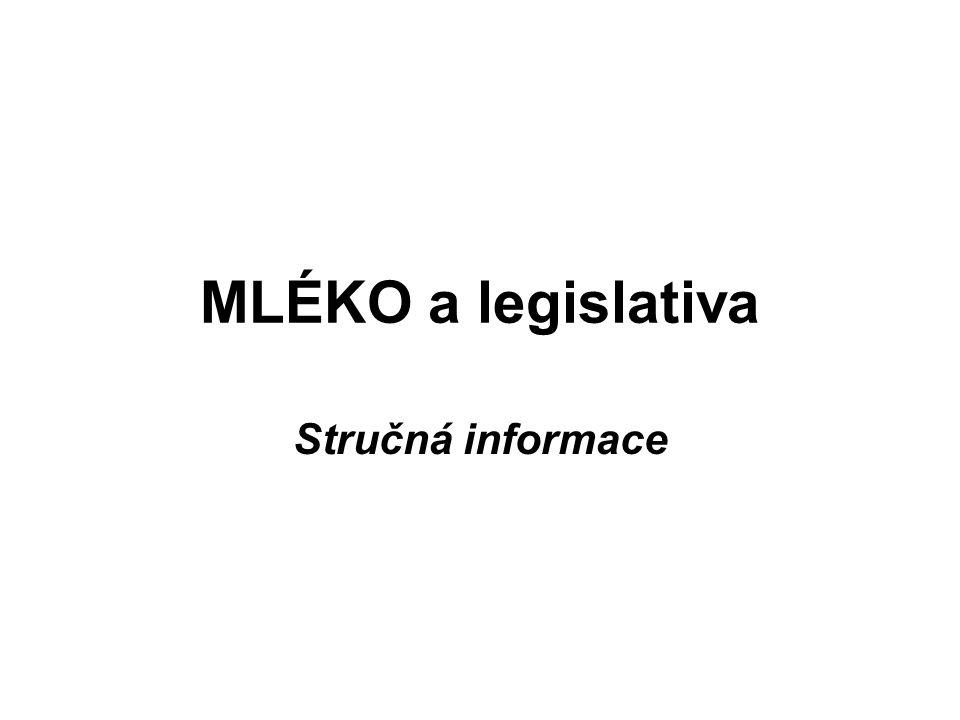 MLÉKO a legislativa Stručná informace