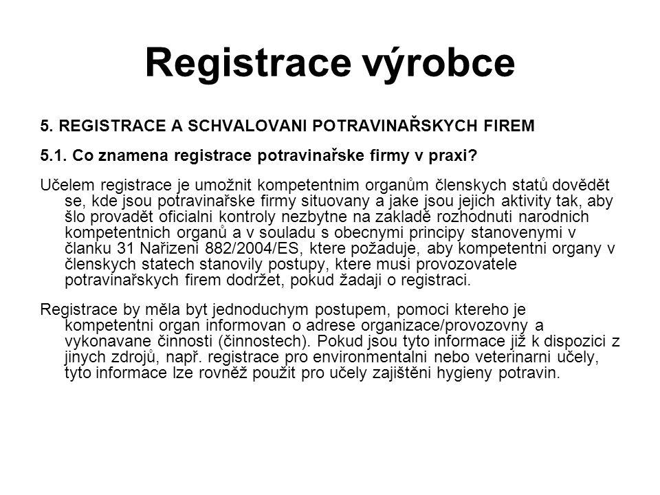 Registrace výrobce 5. REGISTRACE A SCHVALOVANI POTRAVINAŘSKYCH FIREM