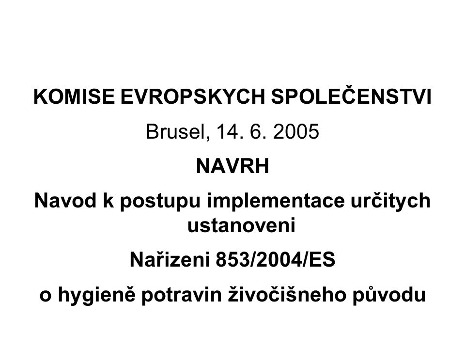 KOMISE EVROPSKYCH SPOLEČENSTVI Brusel, 14. 6. 2005 NAVRH