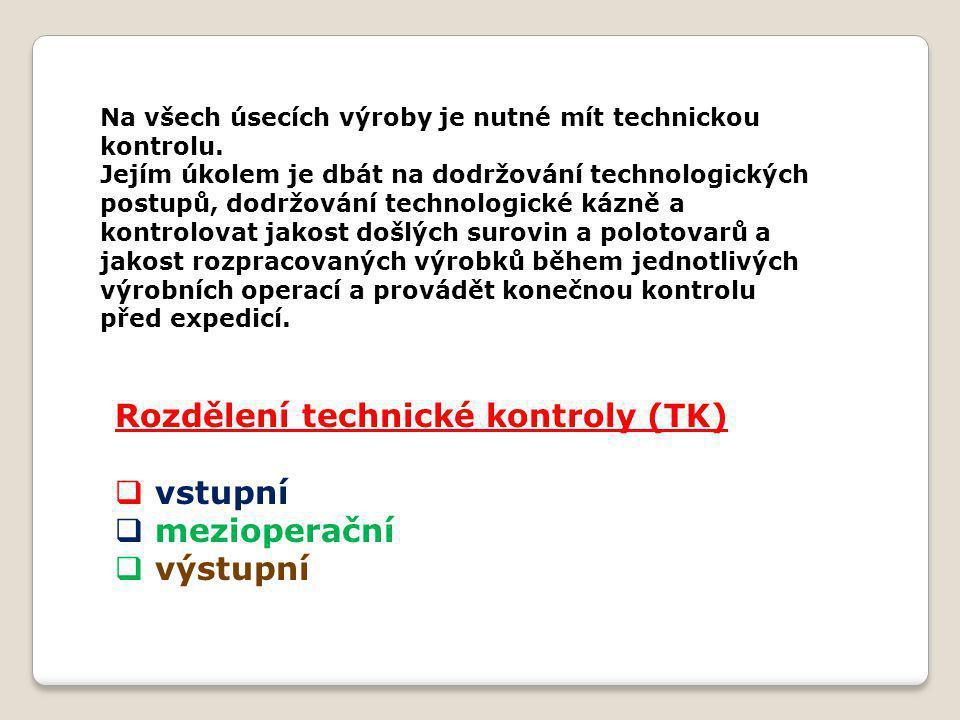 Rozdělení technické kontroly (TK) vstupní mezioperační výstupní