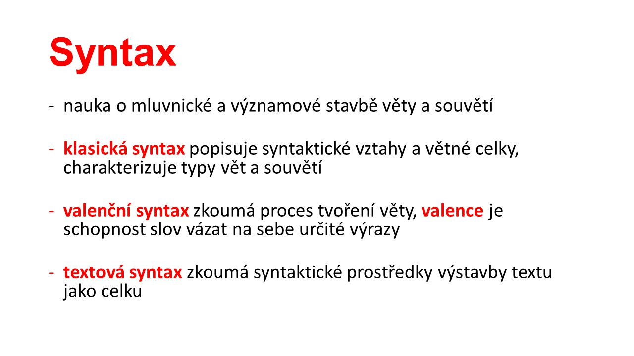 Syntax nauka o mluvnické a významové stavbě věty a souvětí