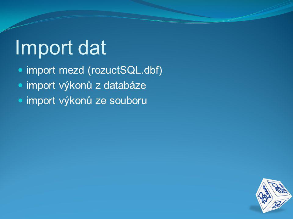 Import dat import mezd (rozuctSQL.dbf) import výkonů z databáze
