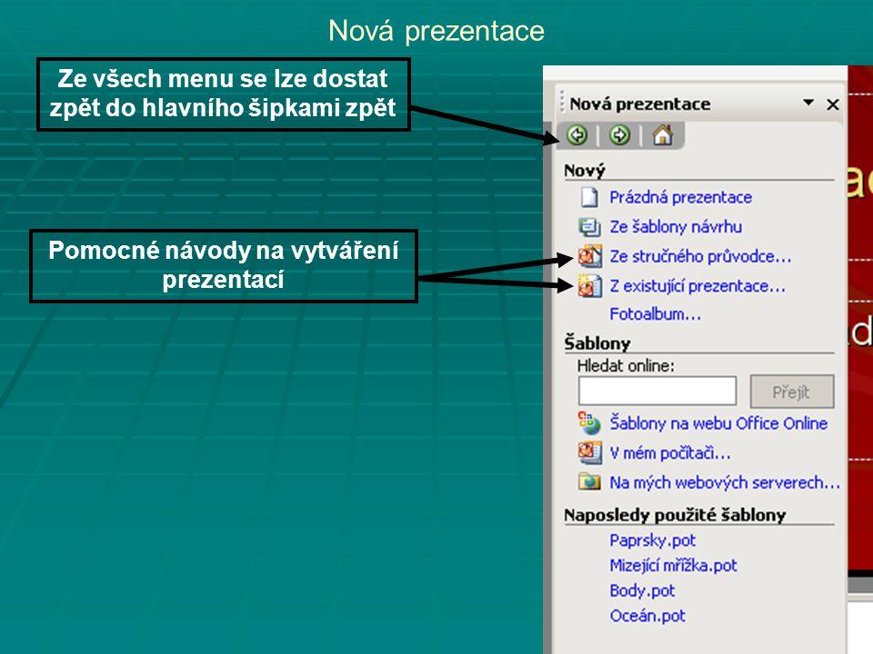 Nová prezentace Ze všech menu se lze dostat zpět do hlavního šipkami zpět.