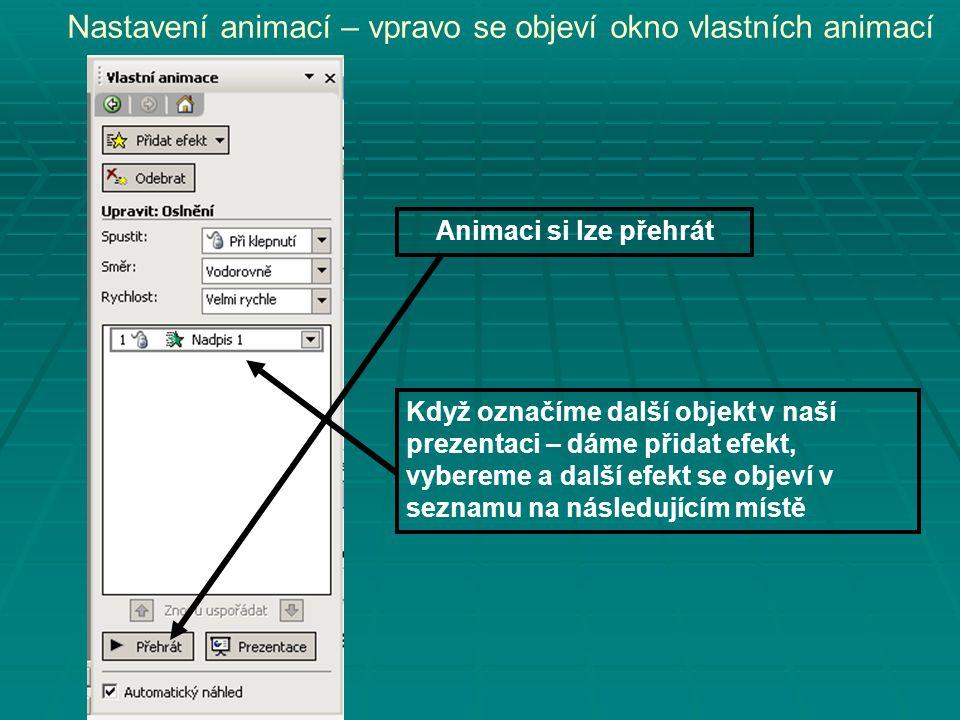 Nastavení animací – vpravo se objeví okno vlastních animací