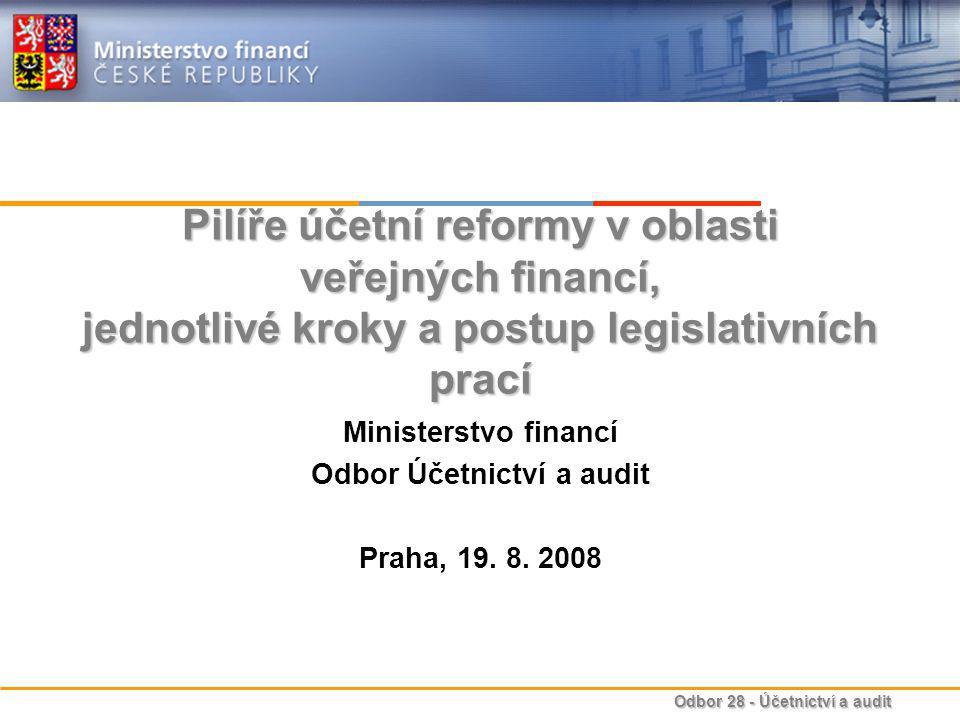 Ministerstvo financí Odbor Účetnictví a audit Praha, 19. 8. 2008