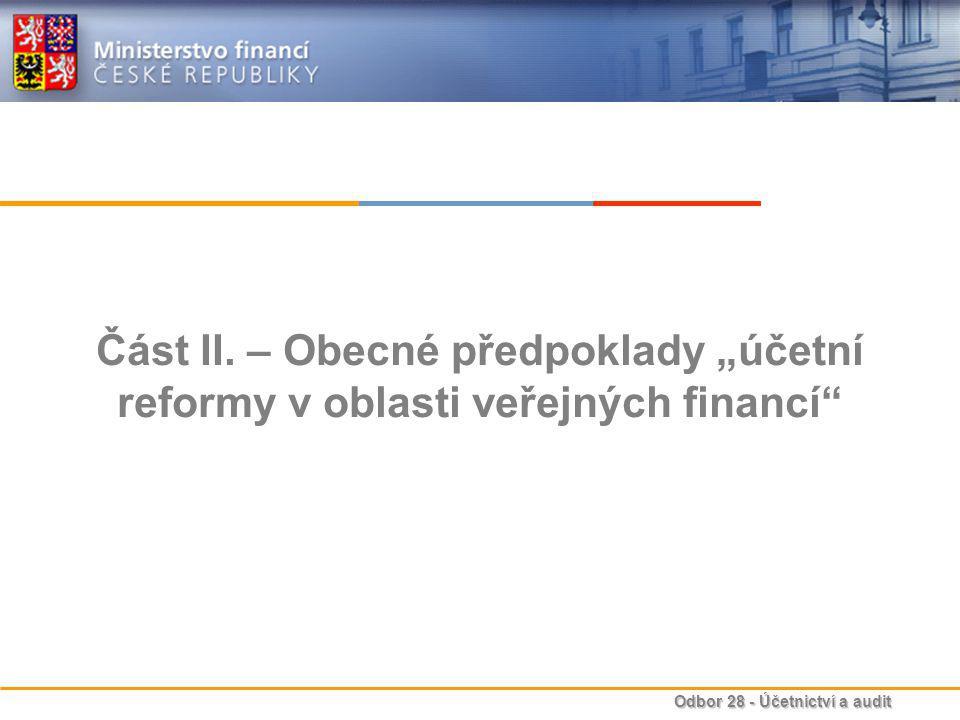 """Část II. – Obecné předpoklady """"účetní reformy v oblasti veřejných financí"""
