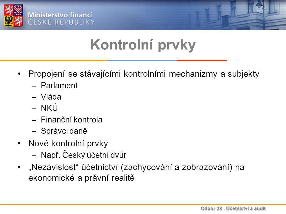 Kontrolní prvky Propojení se stávajícími kontrolními mechanizmy a subjekty. Parlament. Vláda. NKÚ.