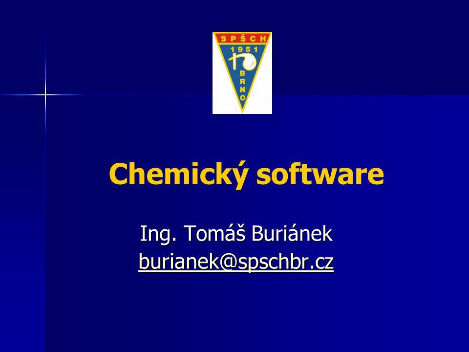ICT ve výuce chemie Ing. Tomáš Buriánek burianek@spschbr.cz