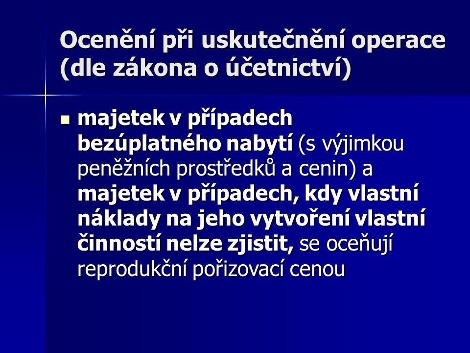 Ocenění při uskutečnění operace (dle zákona o účetnictví)
