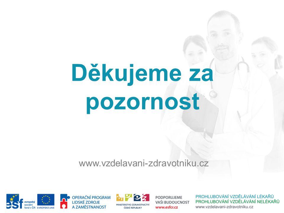 Děkujeme za pozornost www.vzdelavani-zdravotniku.cz
