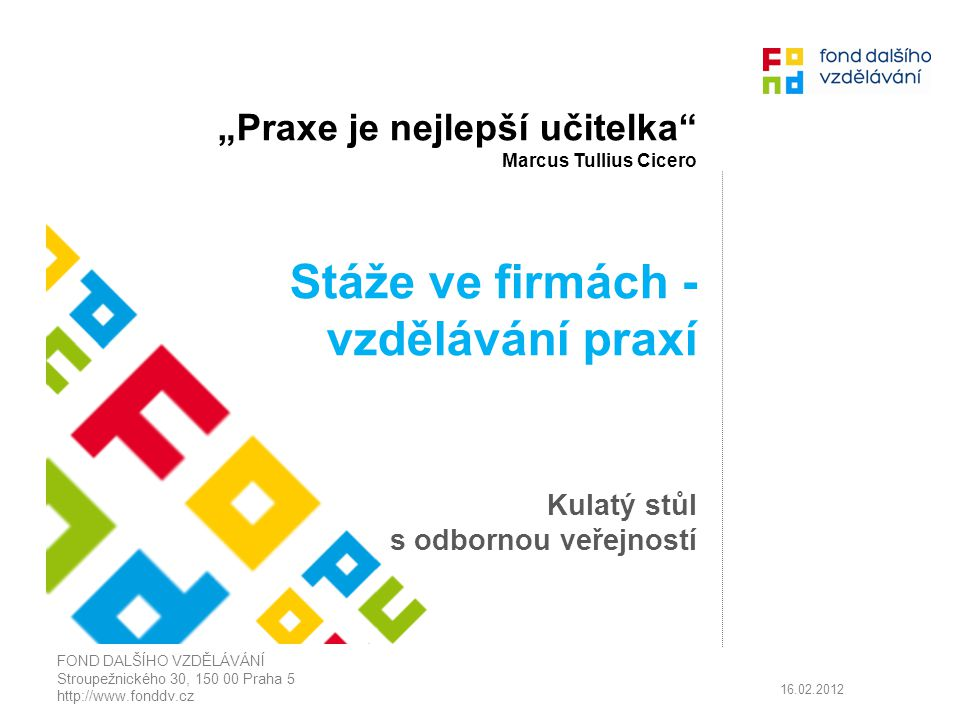 Kulatý stůl k individuálnímu projektu národnímu Stáže ve firmách - vzdělávání praxí