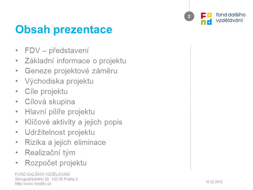 Obsah prezentace FDV – představení Základní informace o projektu