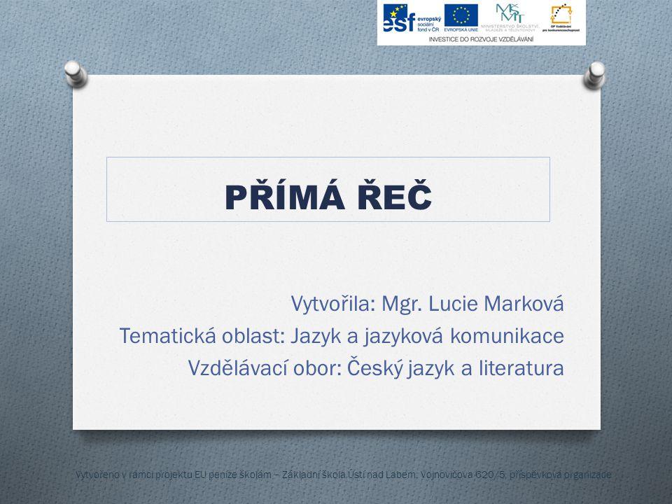 PŘÍMÁ ŘEČ Vytvořila: Mgr. Lucie Marková