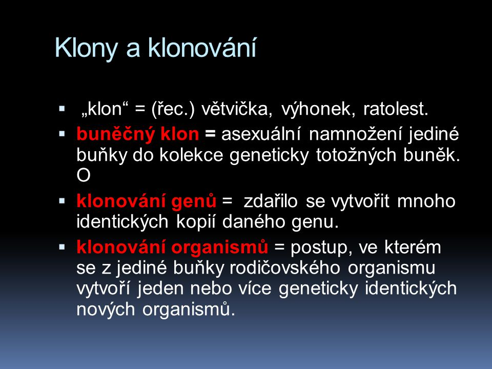 """Klony a klonování """"klon = (řec.) větvička, výhonek, ratolest."""